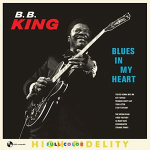 B.B. King - Blues In My Heart (Ltd. Ed. 180G)