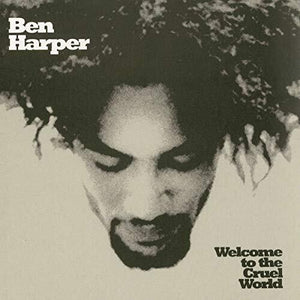 Ben Harper - Welcome To The Cruel World (2XLP) - MEMBER EXCLUSIVE - Blind Tiger Record Club