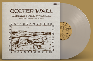 Colter Wall - Western Swing & Waltzes and Other Punchy Songs (Ltd. Ed. Natural Vinyl) - Blind Tiger Record Club