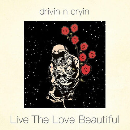 Drivin N Cryin - Live The Love Beautiful (Ltd. Ed. Blue Vinyl) - MEMBER EXCLUSIVE - Blind Tiger Record Club