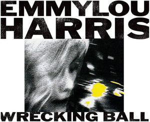 Emmylou Harris - Wrecking Ball - Blind Tiger Record Club