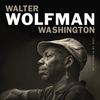 Walter Wolfman Washington - My Future Is My Past - Blind Tiger Record Club