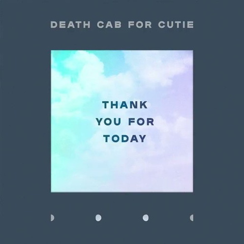 Death Cab for Cutie - Thank You for Today (Ltd. Ed. Clear Vinyl) - MEMBER EXCLUSIVE