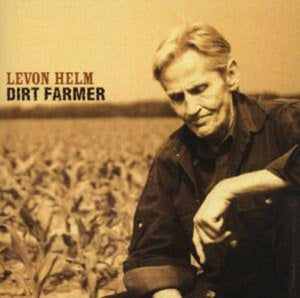Levon Helm - Dirt Farmer - Blind Tiger Record Club