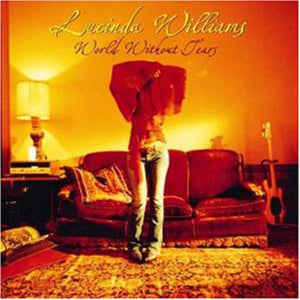 Lucinda Williams - World Without Tears - Blind Tiger Record Club