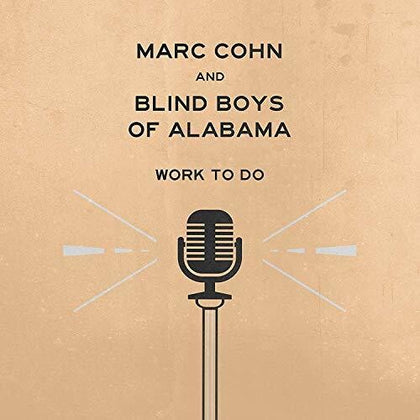 Marc Cohn and Blind Boys of Alabama - Work To Do - MEMBER EXCLUSIVE