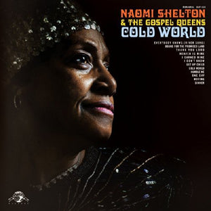 Naomi Shelton & the Gospel Queens - Cold World - Blind Tiger Record Club
