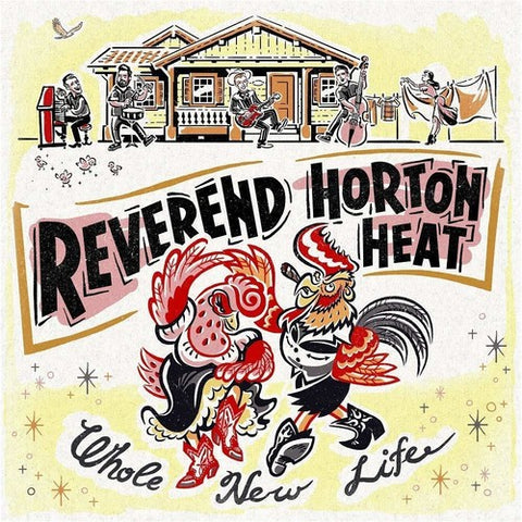 The Reverend Horton Heat - Whole New Life