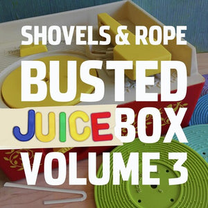 Shovels & Rope - Busted Jukebox Vol. 3