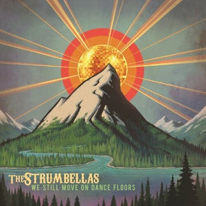 The Strumbellas - We Still Move on Dance Floors - Blind Tiger Record Club