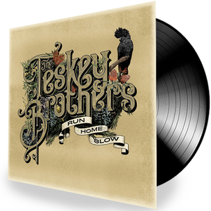 The Teskey Brothers - Run Home Slow (Ltd. Ed. 180G) - MEMBER EXCLUSIVE - Blind Tiger Record Club