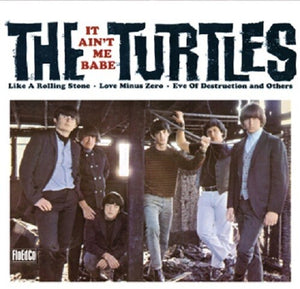 The Turtles - It Ain't Me Babe (2XLP) - Blind Tiger Record Club