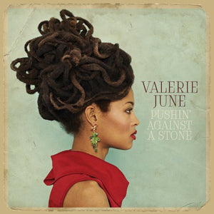 Valerie June - Pushin' Against A Stone - Blind Tiger Record Club