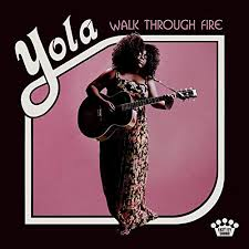 Yola - Walk Through Fire - Blind Tiger Record Club