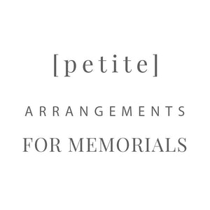 [ Petite ] memorial arrangements