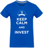 Keep calm and invest - t-shirt manches courtes