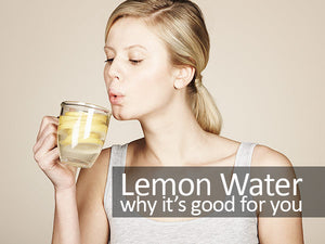 Lemon Water Why It's Good For You!