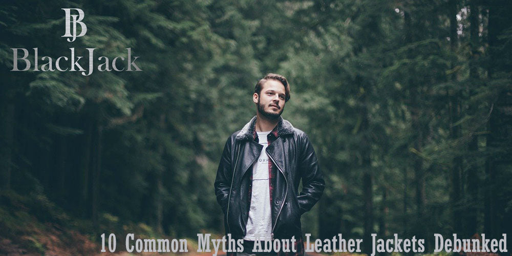10 Common Myths About Leather Jackets Debunked