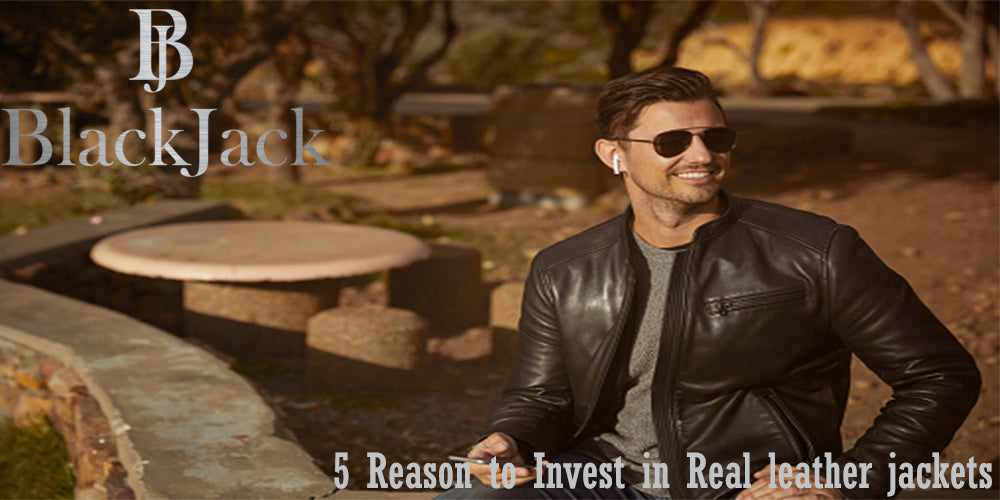 5 Reason to Invest in Real leather jackets