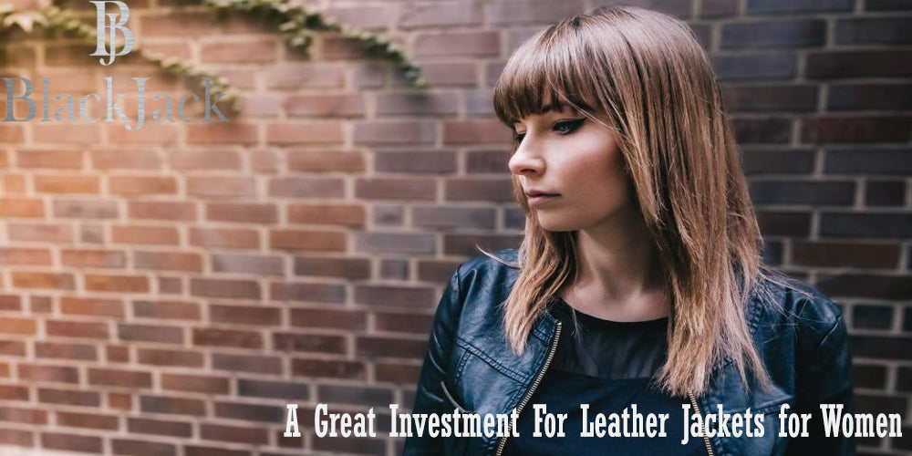 A Great Investment For Leather Jackets for Women