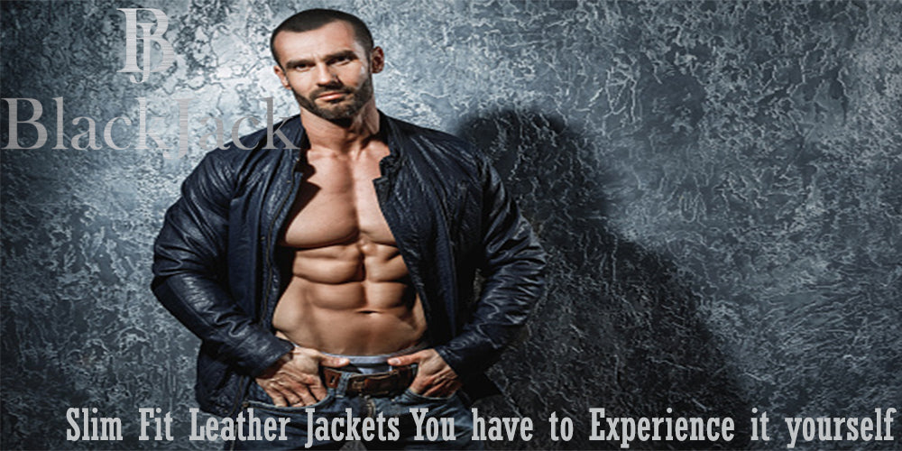 Slim Fit Leather Jackets You have to Experience it yourself