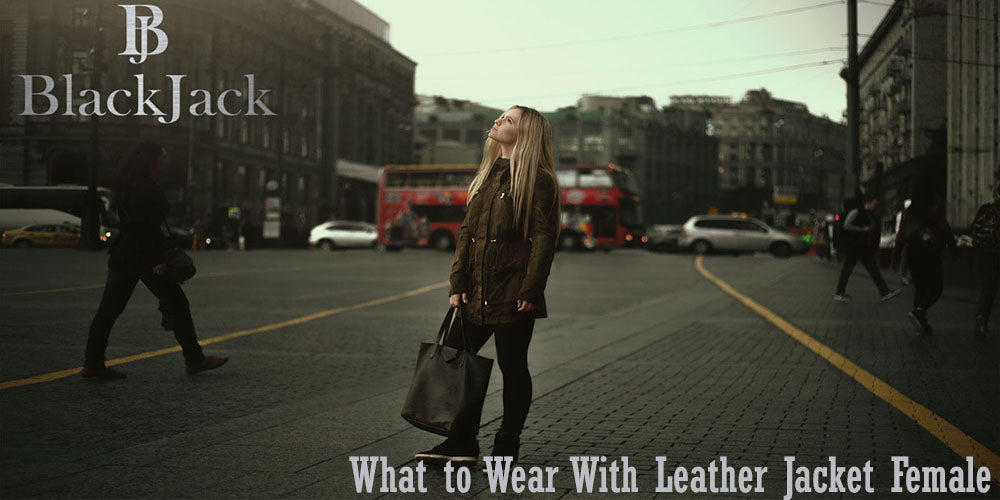 What to Wear With Leather Jacket Female