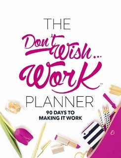 The Don't Wish Work Planner DIGITAL Copy