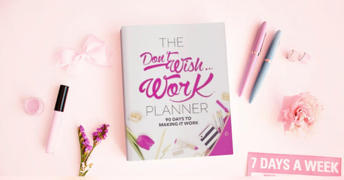 The Don't Wish Work 90 Day Planner