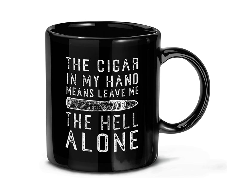 CIGAR IN MY HAND COFFEE MUG (HELL VERSION)