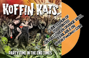 Koffin Kats Orange Vinyl- Party Time in the End Times