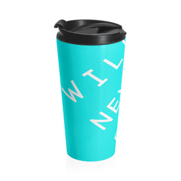 Will Never Die Stainless Steel Travel Mug