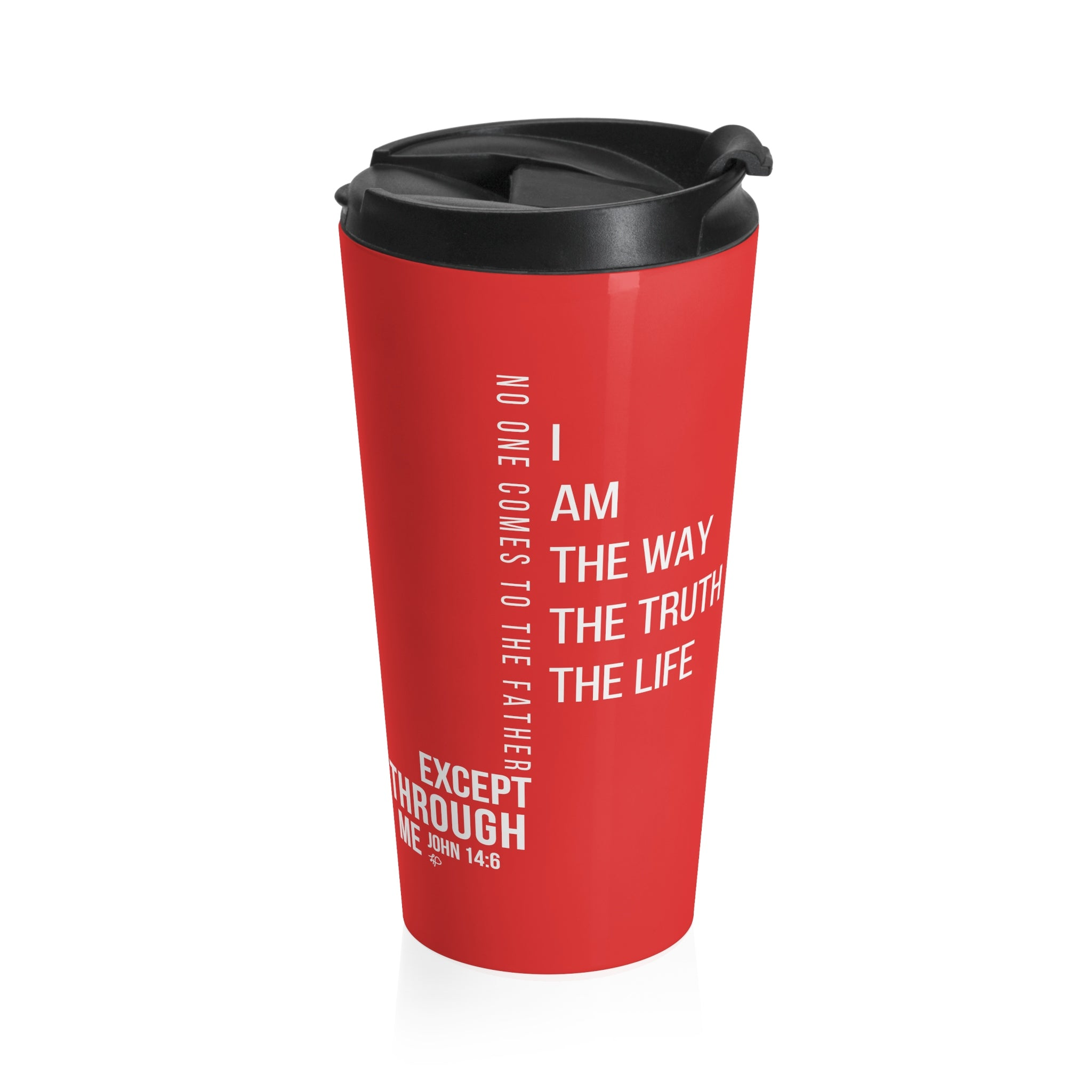 I Am the Way the Truth the Life Stainless Steel Travel Mug
