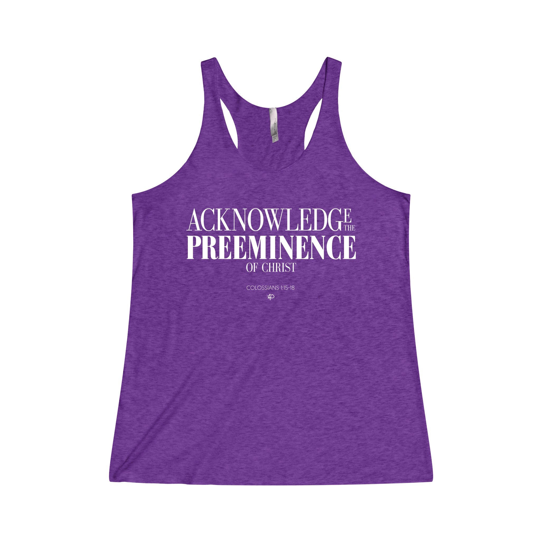 Acknowledge the Preeminence of Christ Women's Tri-Blend Racerback Tank