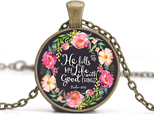He Fills My Life with Good Things Necklace
