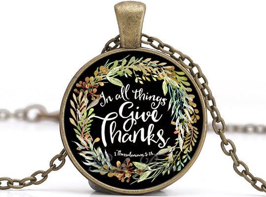 In All Things Give Thanks Necklace