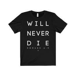 Will Never Die 1 Tee