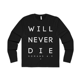Will Never Die Long Sleeve Tee