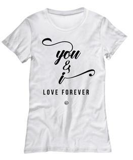 You & I, Love Forever Women's Tee