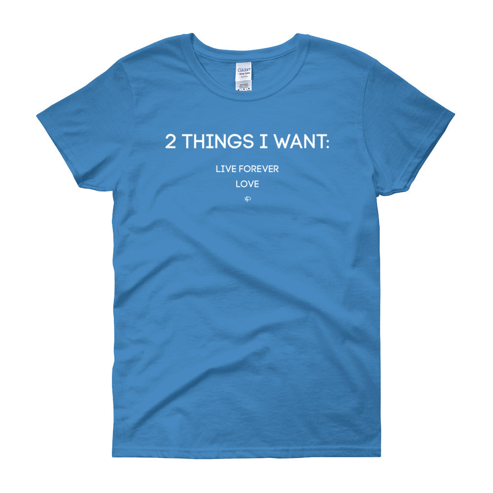 2 Things I Want: Women's Tee