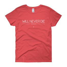 Will Never Die 2 Women's Tee