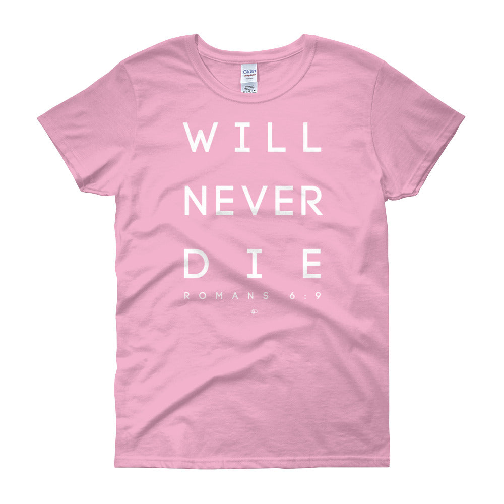 Will Never Die Women's Tee