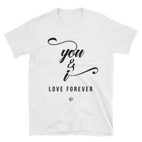 You & I, Love Forever Tee