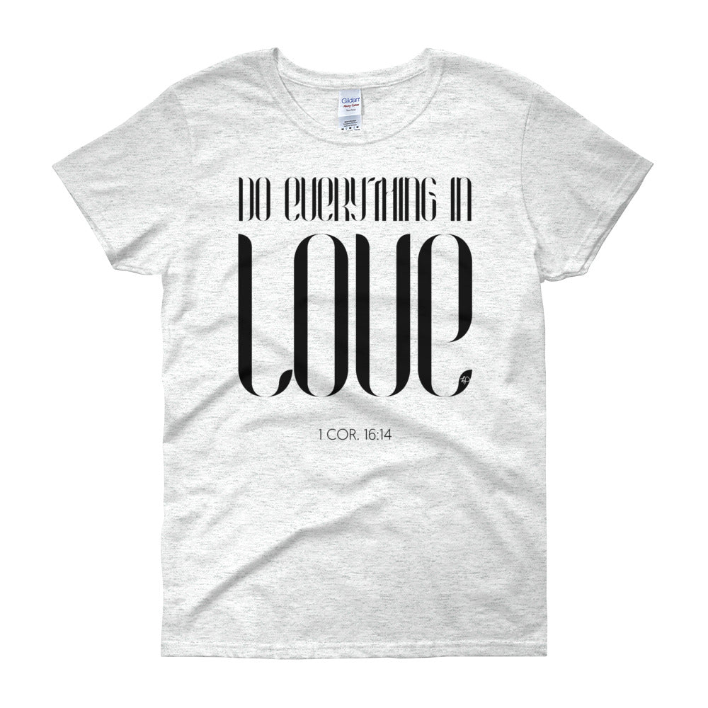 Do Everything In Love Women's Tee