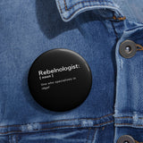 Rebelnologist idgaf~ Pin Buttons