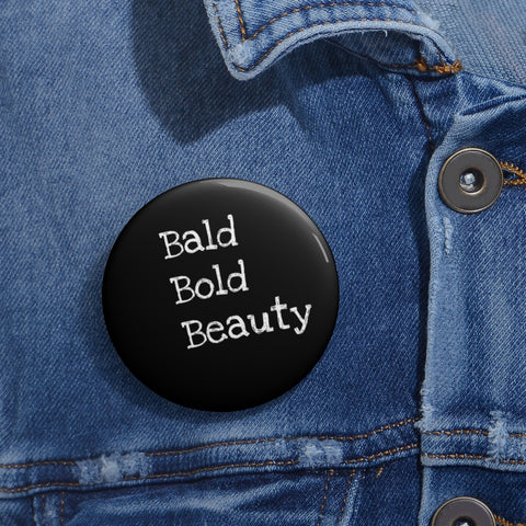 BALD BOLD BEAUTY~Pin Buttons