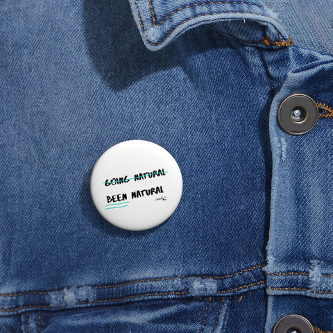 Going natural 🚫 Been natural~Pin Buttons