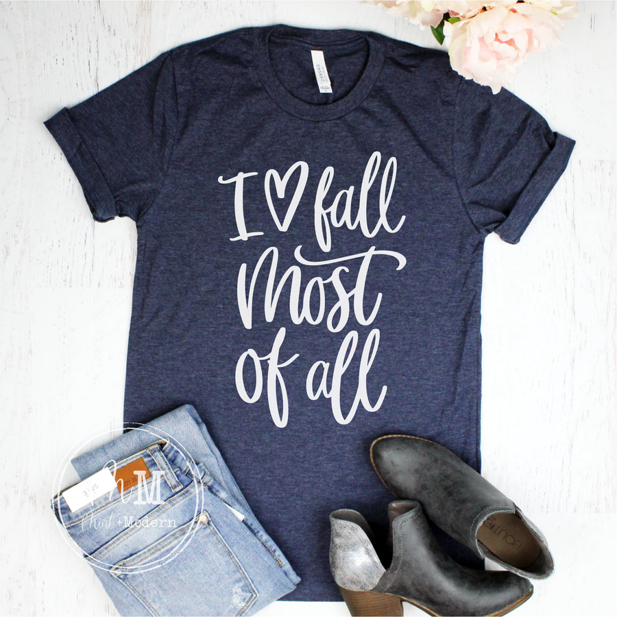 I Love Fall Most of All Shirt