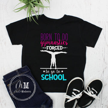 Born to do Gymnastics Forced to go to School Youth Shirt