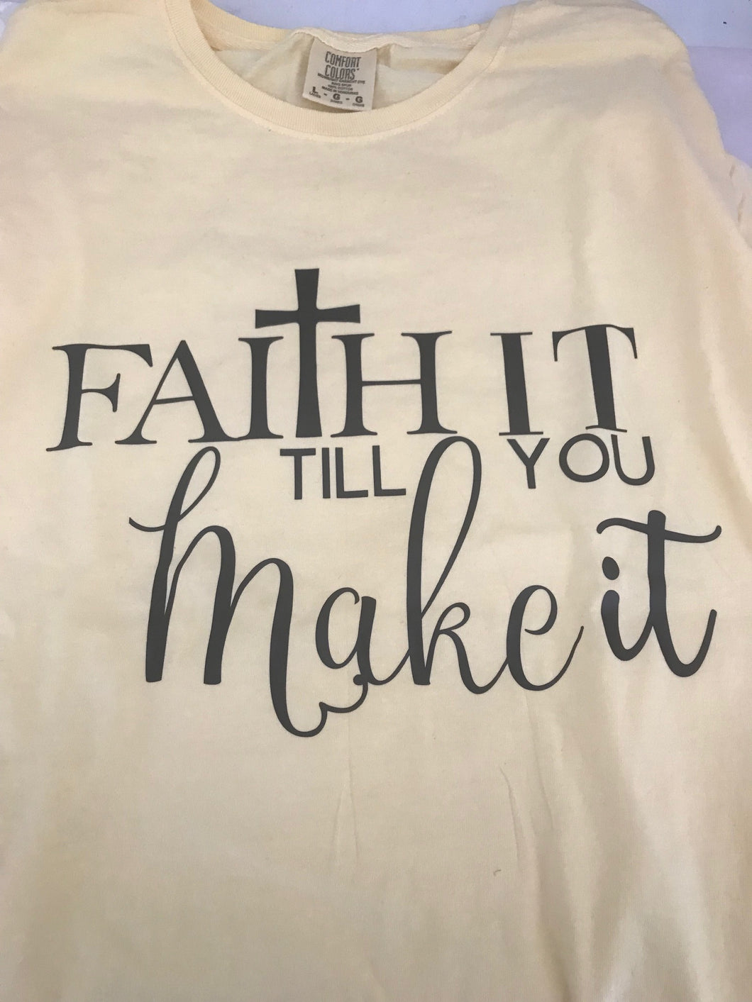 Faith It Til You Make It