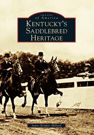Kentucky's Saddlebred Horse Heritage